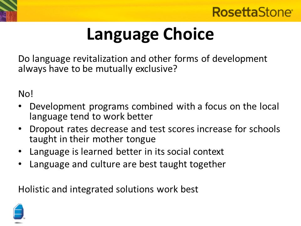 Language Choice Do language revitalization and other forms of development always have to be mutually exclusive? No! Development programs combined with