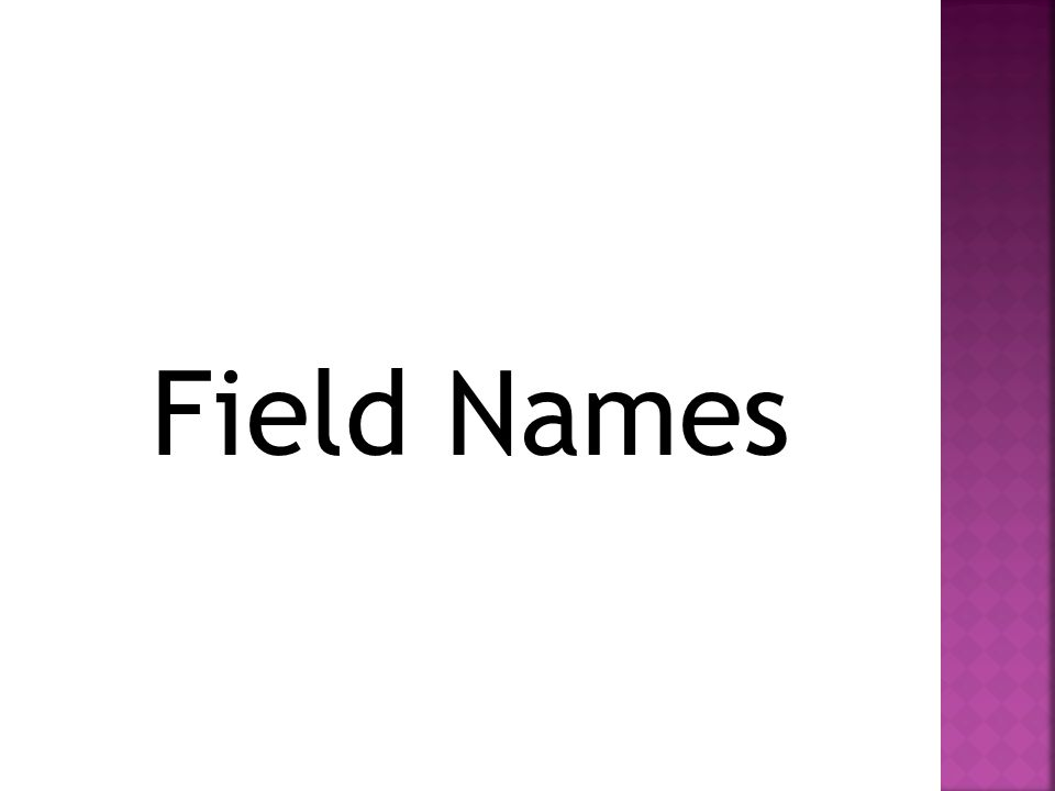 Field Names
