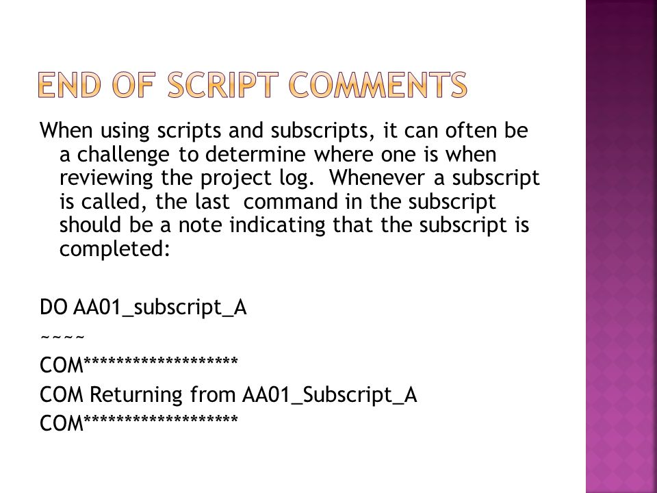 When using scripts and subscripts, it can often be a challenge to determine where one is when reviewing the project log.