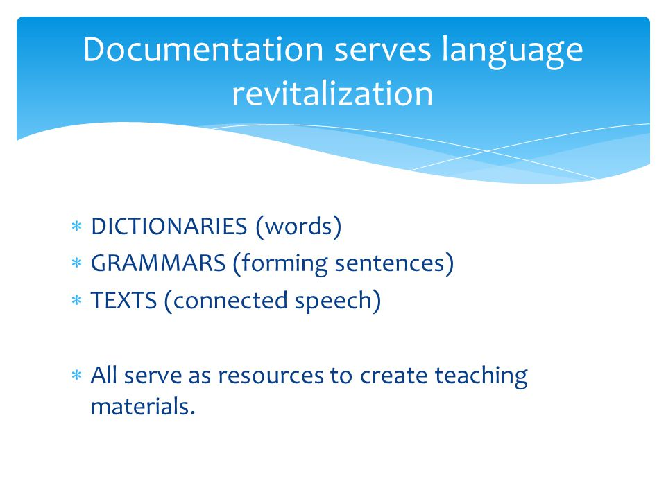  DICTIONARIES (words)  GRAMMARS (forming sentences)  TEXTS (connected speech)  All serve as resources to create teaching materials.