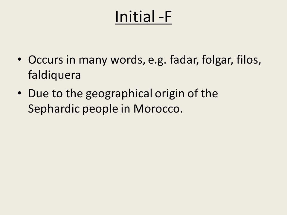 Initial -F Occurs in many words, e.g.