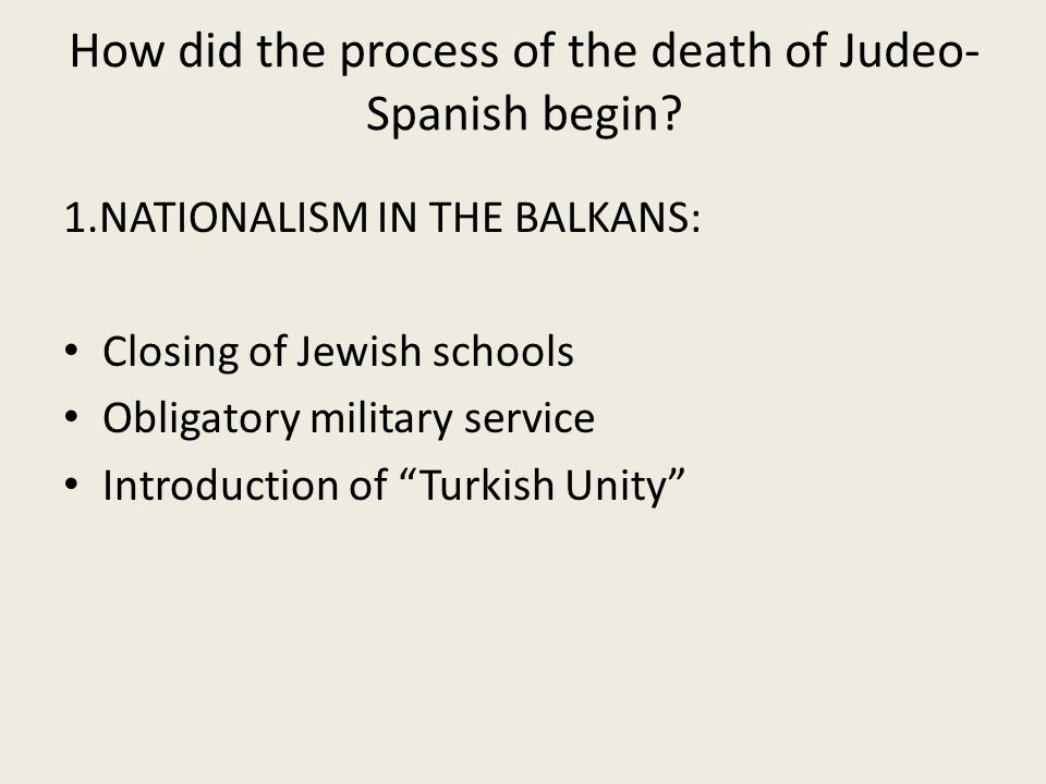 How did the process of the death of Judeo- Spanish begin.