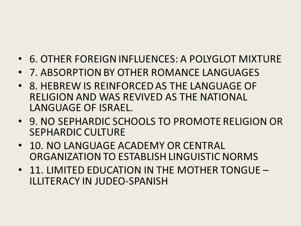 6. OTHER FOREIGN INFLUENCES: A POLYGLOT MIXTURE 7.