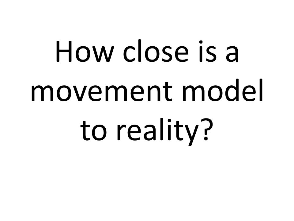 How close is a movement model to reality?