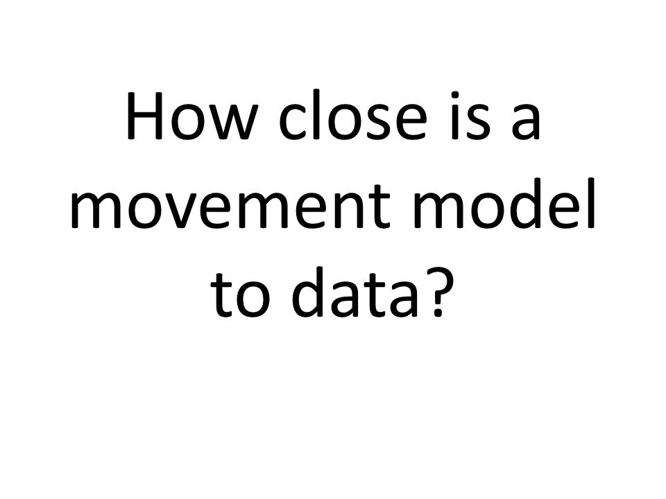 How close is a movement model to data