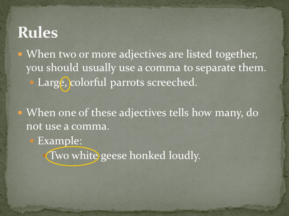When two or more adjectives are listed together, you should usually use a comma to separate them.