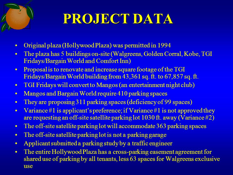 PROJECT DATA Original plaza (Hollywood Plaza) was permitted in 1994 The plaza has 5 buildings on-site (Walgreens, Golden Corral, Kobe, TGI Fridays/Bar