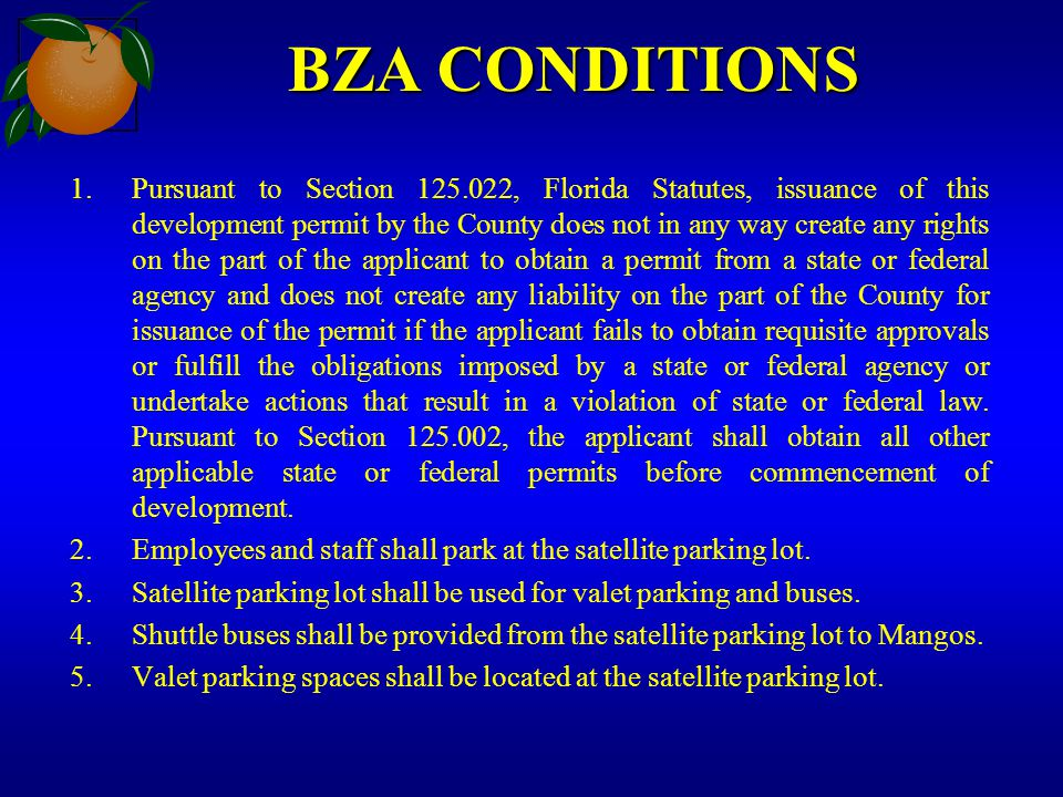 BZA CONDITIONS 1.Pursuant to Section 125.022, Florida Statutes, issuance of this development permit by the County does not in any way create any right