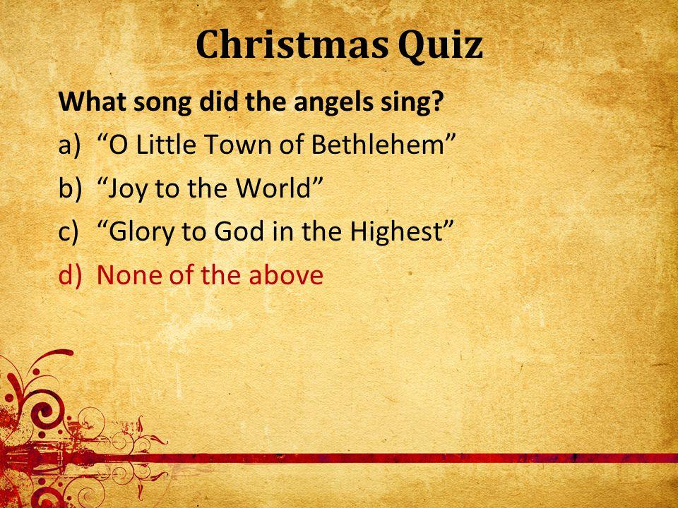 Christmas Quiz What animals were present at Jesus' birth.