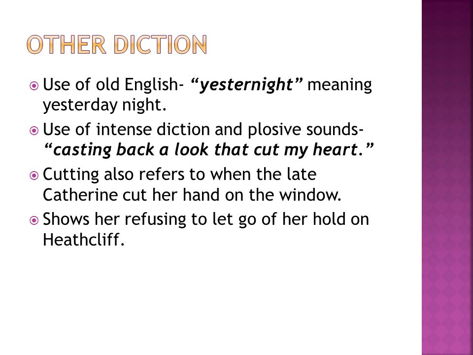  Use of old English- yesternight meaning yesterday night.