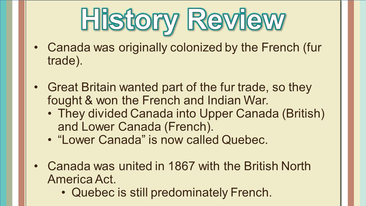 Most French Canadian families had been living in Quebec for hundreds of years.