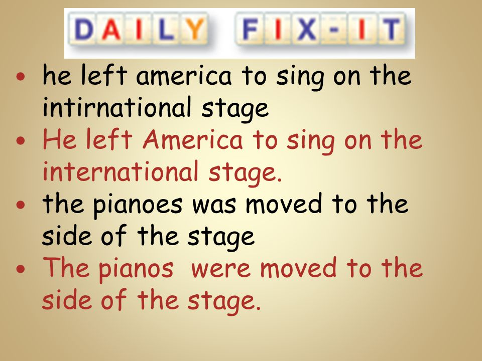 he left america to sing on the intirnational stage He left America to sing on the international stage. the pianoes was moved to the side of the stage