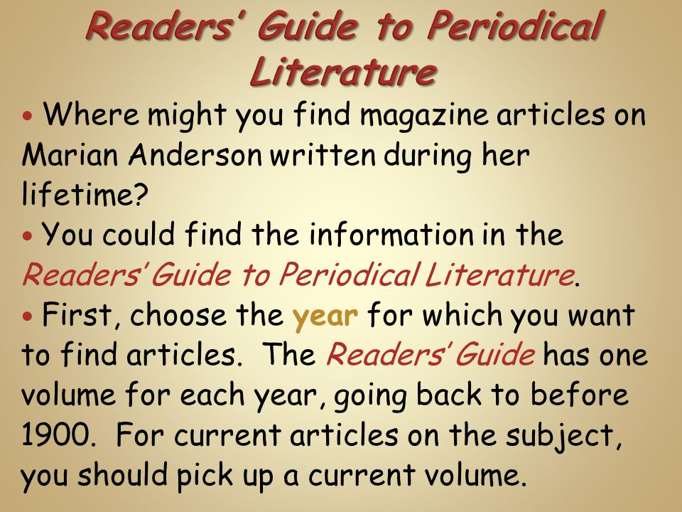 Where might you find magazine articles on Marian Anderson written during her lifetime? You could find the information in the Readers' Guide to Periodi