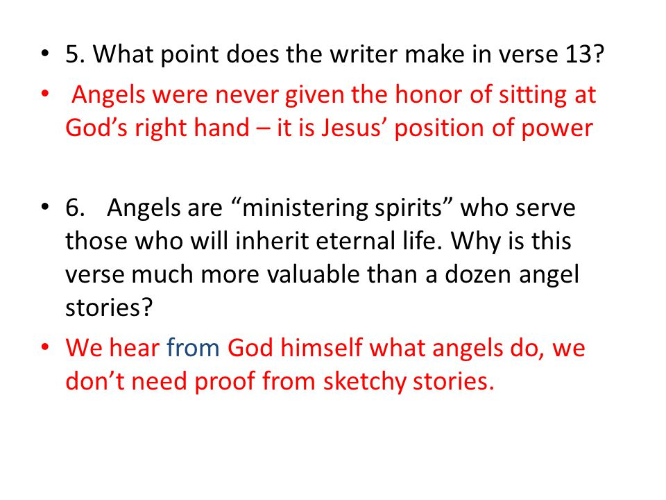 5. What point does the writer make in verse 13.