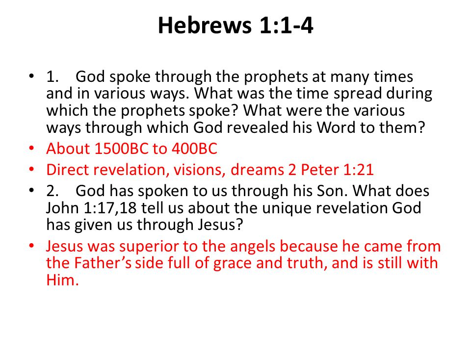Hebrews 1:1-4 1.God spoke through the prophets at many times and in various ways.
