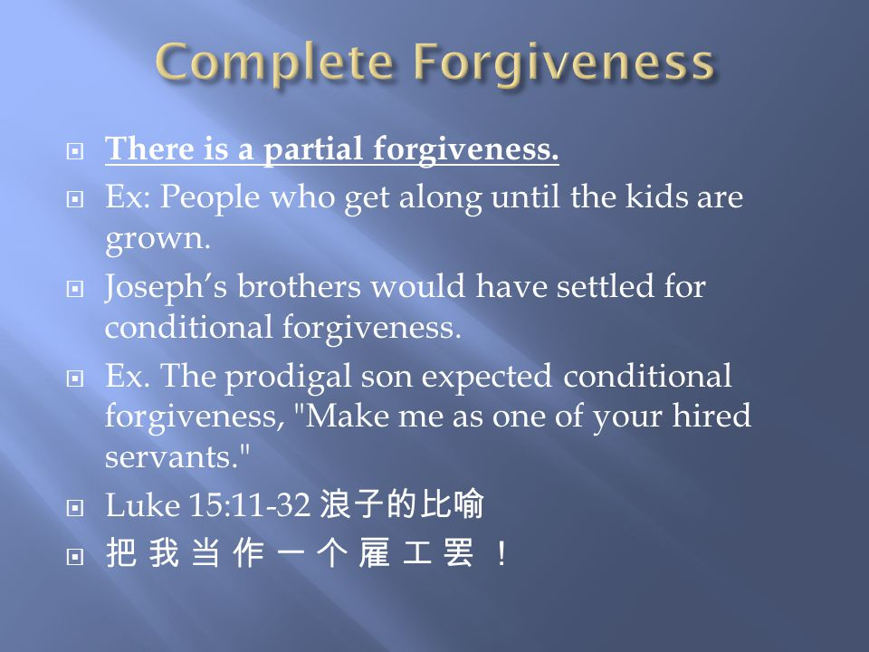  There is a partial forgiveness.  Ex: People who get along until the kids are grown.