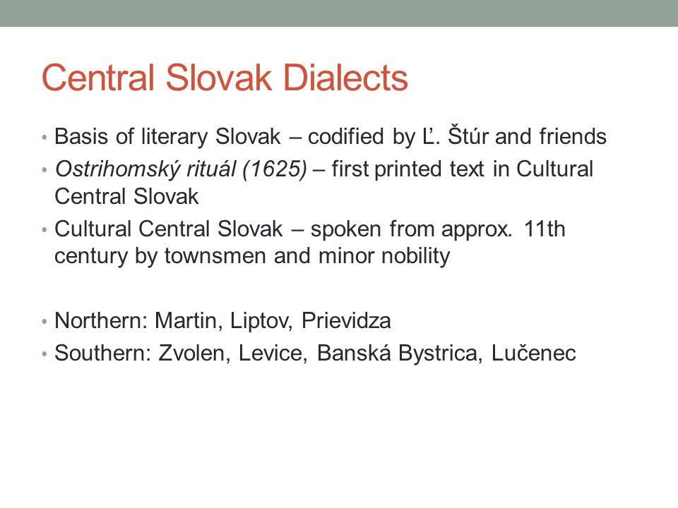Kysuce, Upper Orava, Spiš/Zamagurie + enclaves Polish origin Language of assimilated colonizing shepherds
