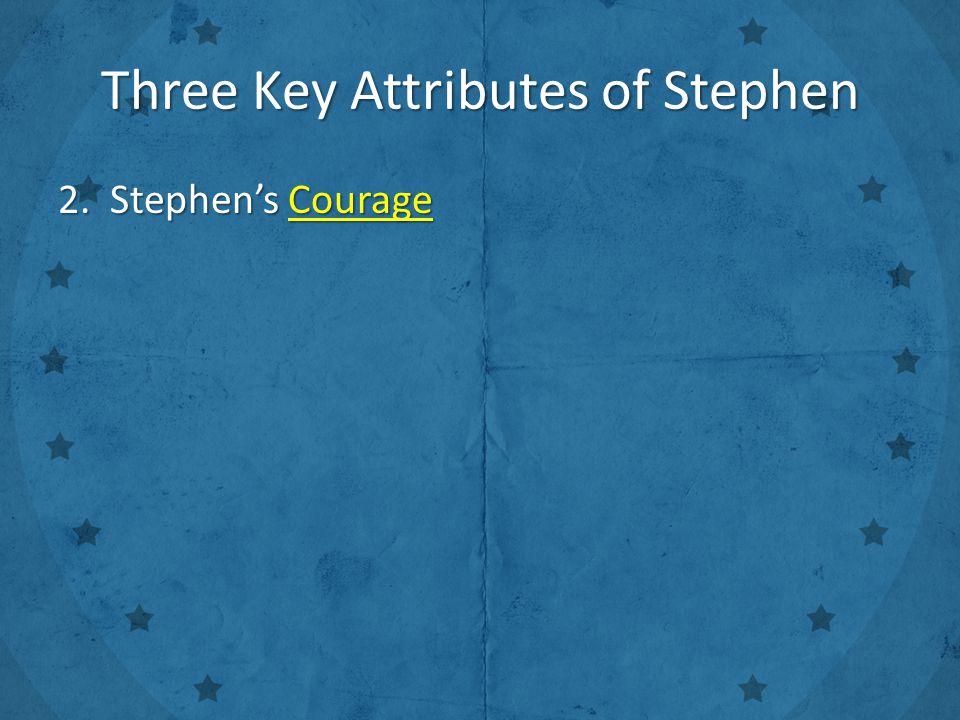 2. Stephen's Courage
