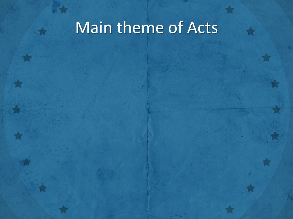 Main theme of Acts