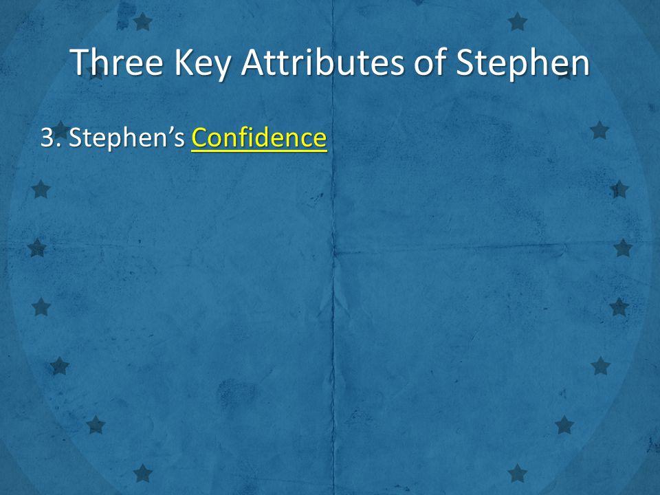 3. Stephen's Confidence