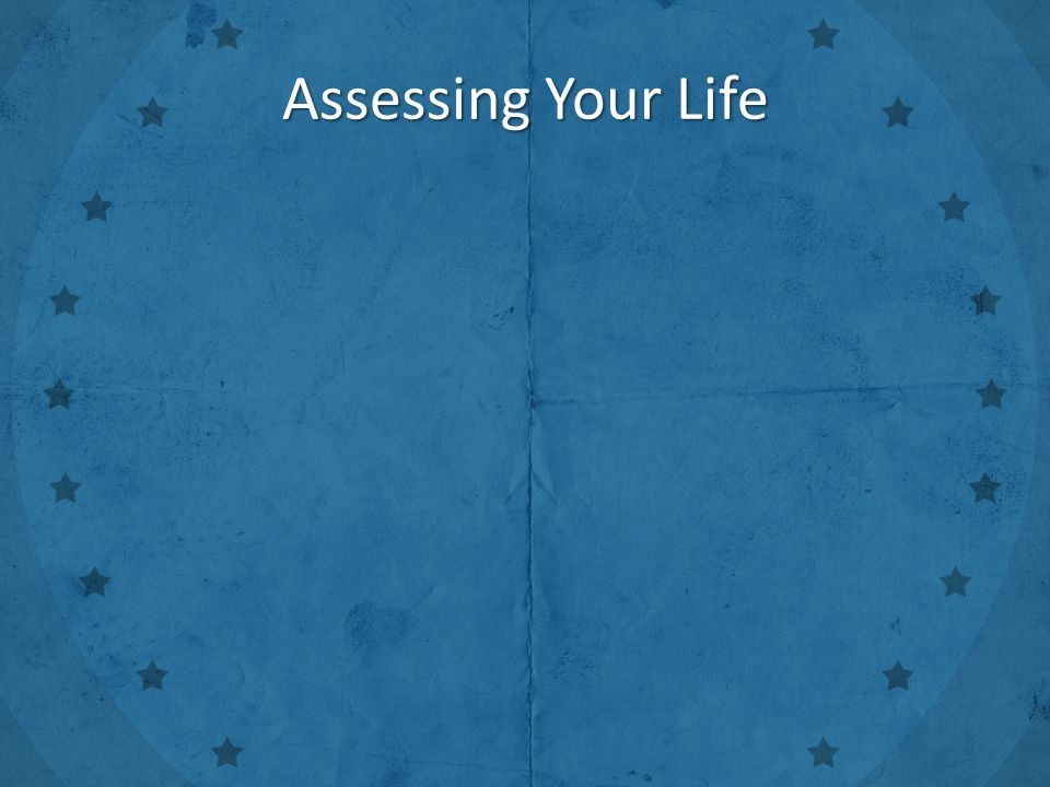 Assessing Your Life