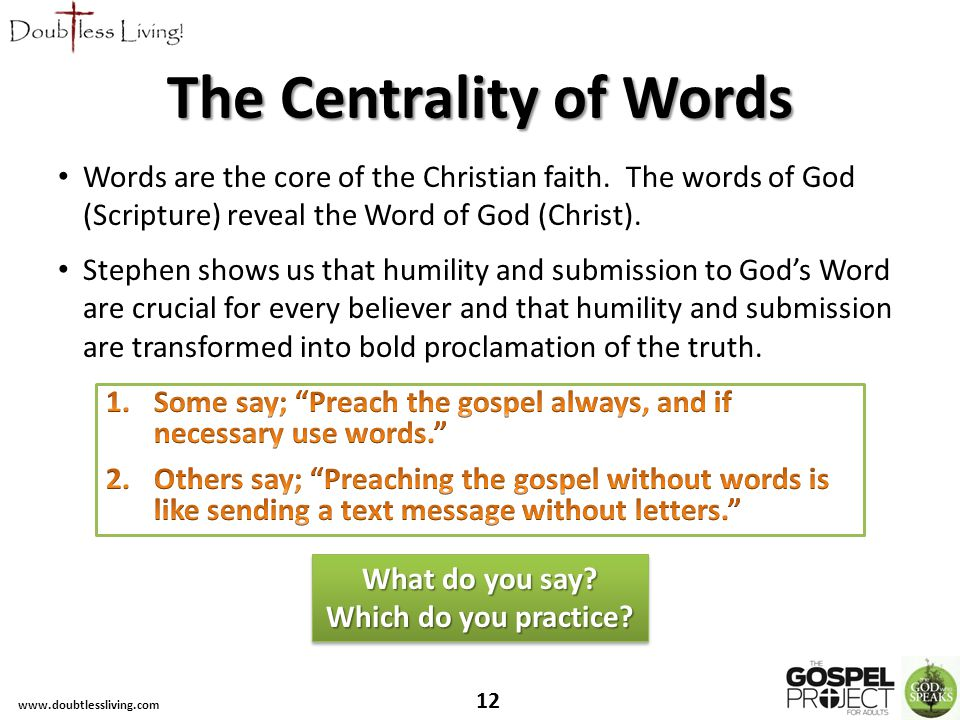 The Centrality of Words Words are the core of the Christian faith.