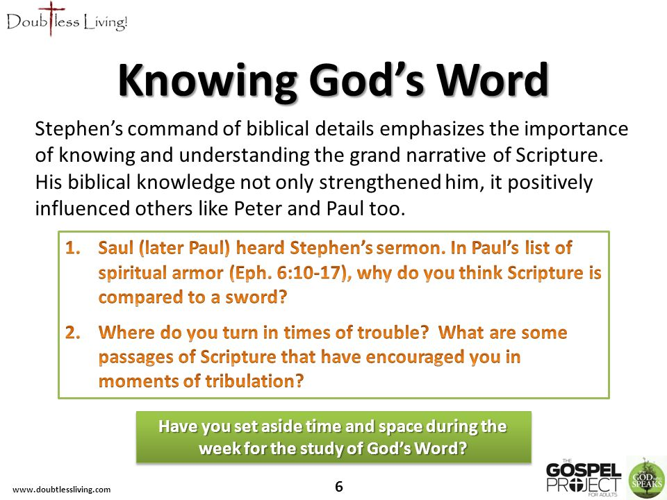 Knowing God's Word Stephen's command of biblical details emphasizes the importance of knowing and understanding the grand narrative of Scripture.