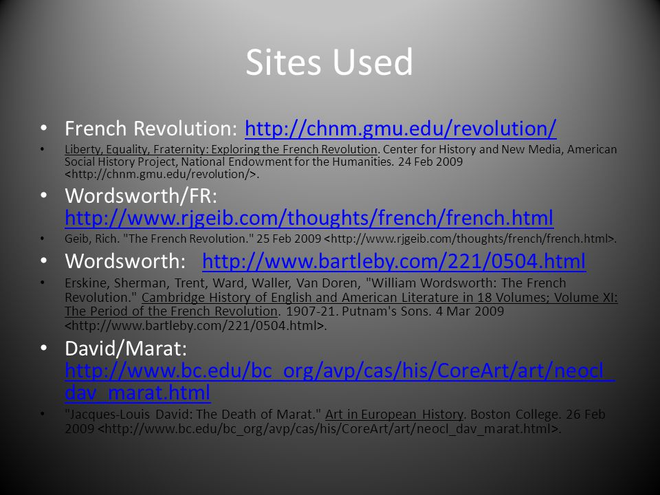 Sites Used French Revolution: http://chnm.gmu.edu/revolution/http://chnm.gmu.edu/revolution/ Liberty, Equality, Fraternity: Exploring the French Revolution.