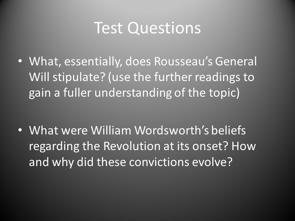 Test Questions What, essentially, does Rousseau's General Will stipulate.