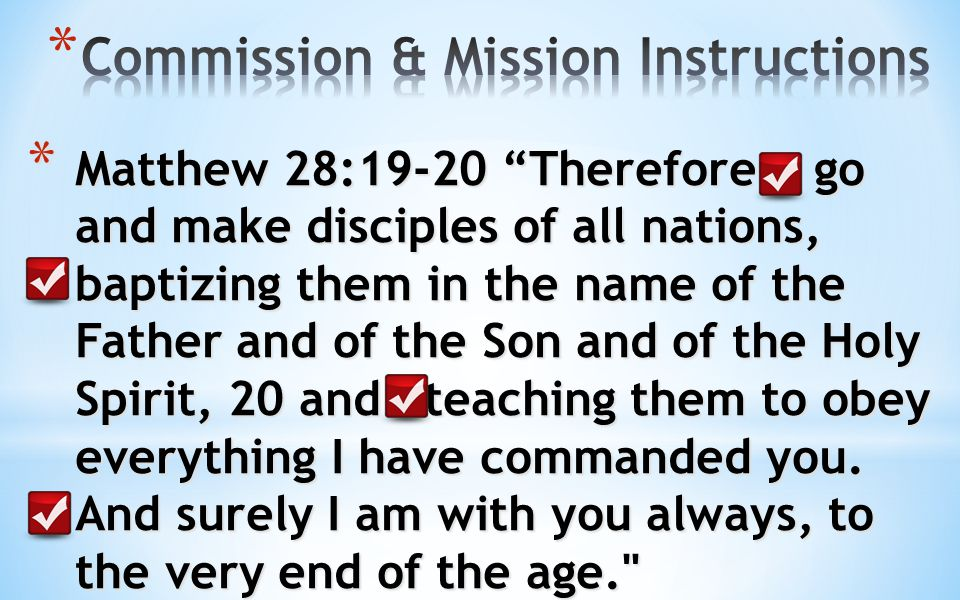 * Mark 16:15-16 * 15 He said to them, Go into all the world and preach the good news to all creation.