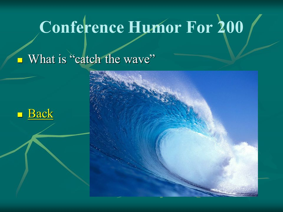 200 Conference Humor For 200 Elder Nelson used this surfing term in his talk on the current enthusiasm towards missionary work.