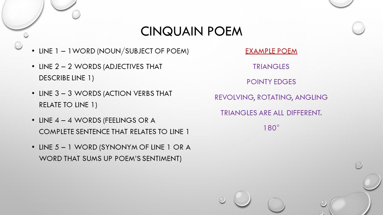 CINQUAIN POEM LINE 1 – 1WORD (NOUN/SUBJECT OF POEM) LINE 2 – 2 WORDS (ADJECTIVES THAT DESCRIBE LINE 1) LINE 3 – 3 WORDS (ACTION VERBS THAT RELATE TO L