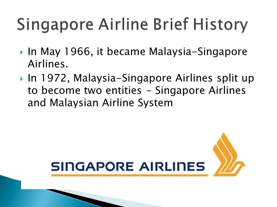  In May 1966, it became Malaysia-Singapore Airlines.