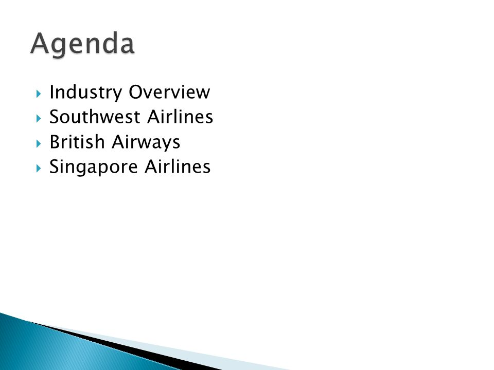  Industry Overview  Southwest Airlines  British Airways  Singapore Airlines
