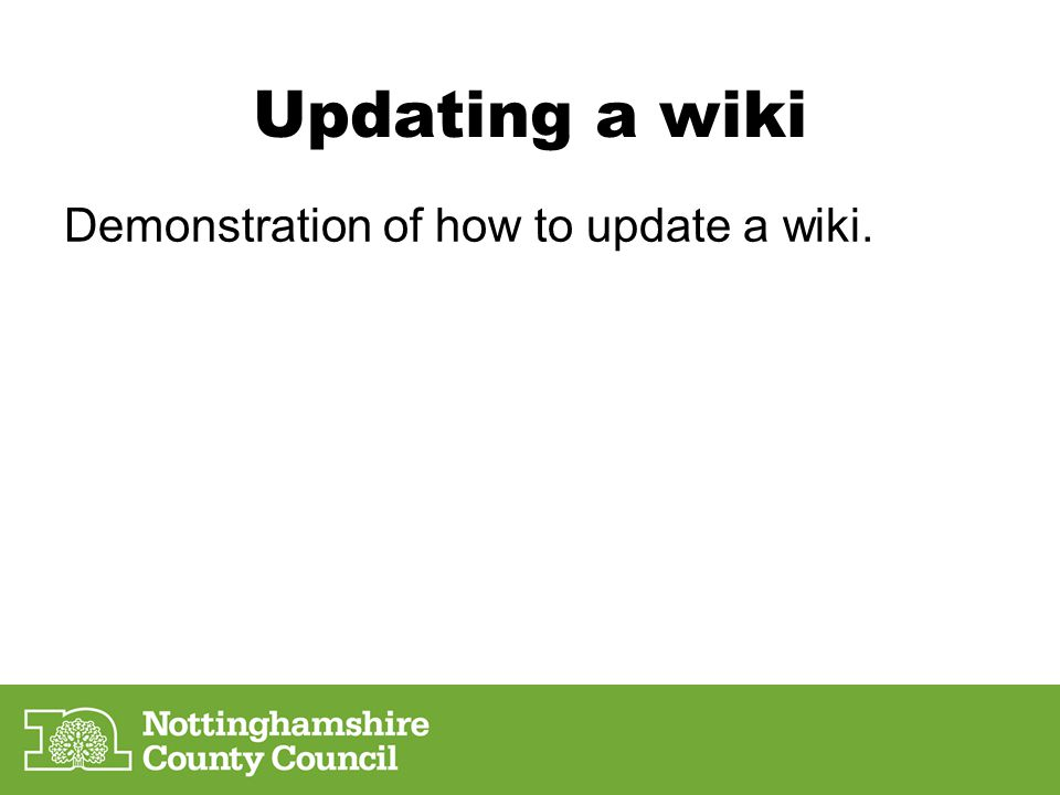 Updating a wiki Demonstration of how to update a wiki.