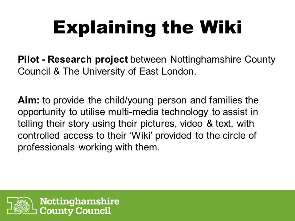 Explaining the Wiki To be piloted until August 2014 providing opportunity for up to 25 families to consider if a different mode of communication between the assessment team & parents could be effective.