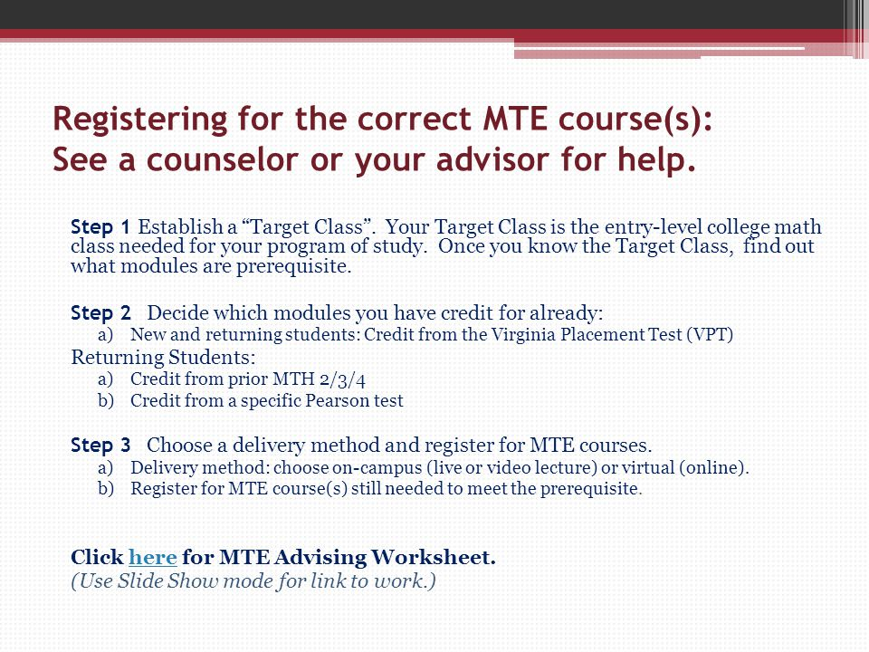 Registering for the correct MTE course(s): See a counselor or your advisor for help.