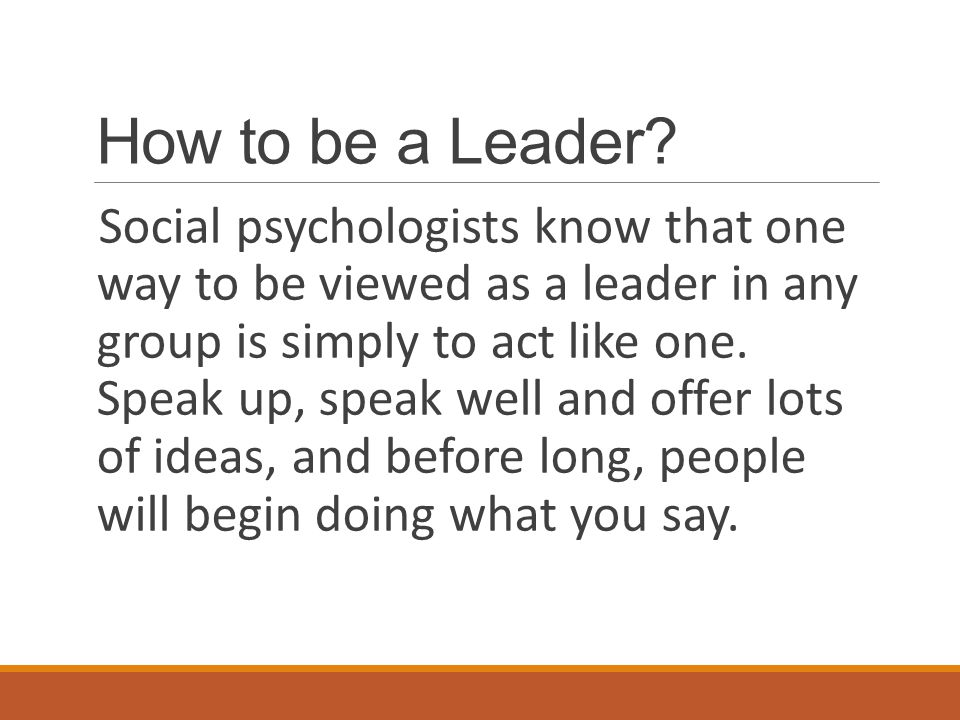 How to be a Leader.