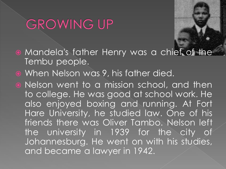  Mandela s father Henry was a chief of the Tembu people.