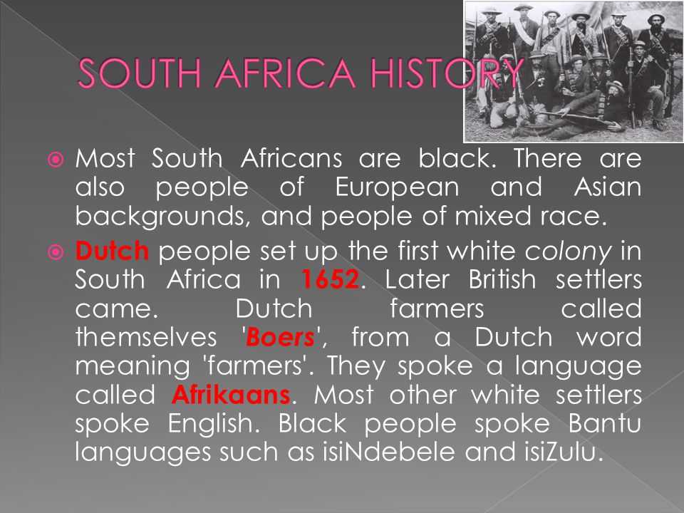 Most South Africans are black.