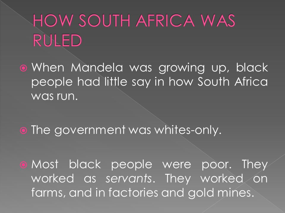  In 1944, Nelson Mandela joined the African National Congress or ANC.