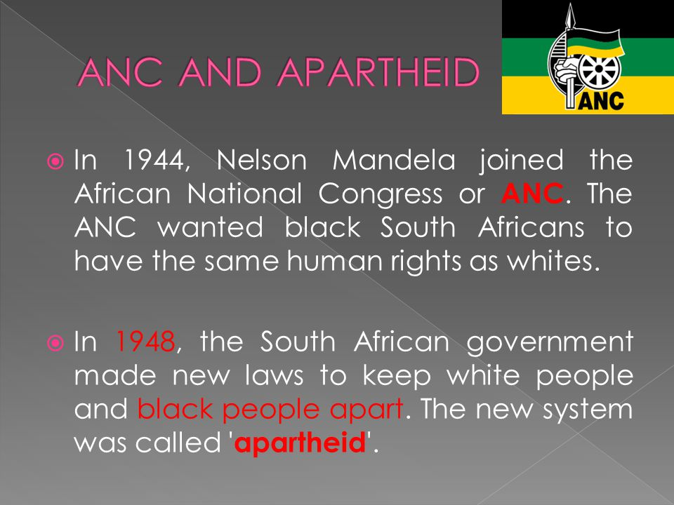  Apartheid (say A-PART-HITE) forced white and non-white people to live in separate areas.