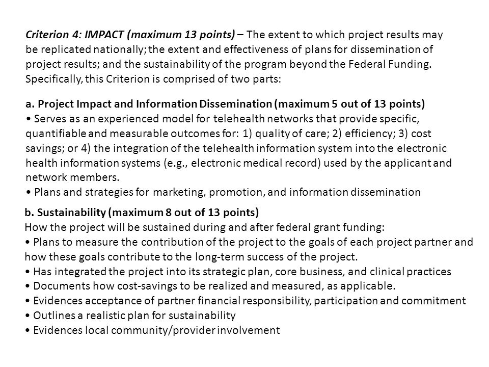 Criterion 4: IMPACT (maximum 13 points) – The extent to which project results may be replicated nationally; the extent and effectiveness of plans for dissemination of project results; and the sustainability of the program beyond the Federal Funding.