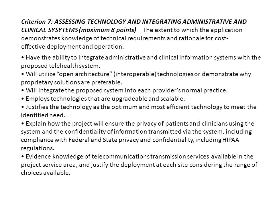 Criterion 7: ASSESSING TECHNOLOGY AND INTEGRATING ADMINISTRATIVE AND CLINICAL SYSYTEMS (maximum 8 points) – The extent to which the application demonstrates knowledge of technical requirements and rationale for cost- effective deployment and operation.