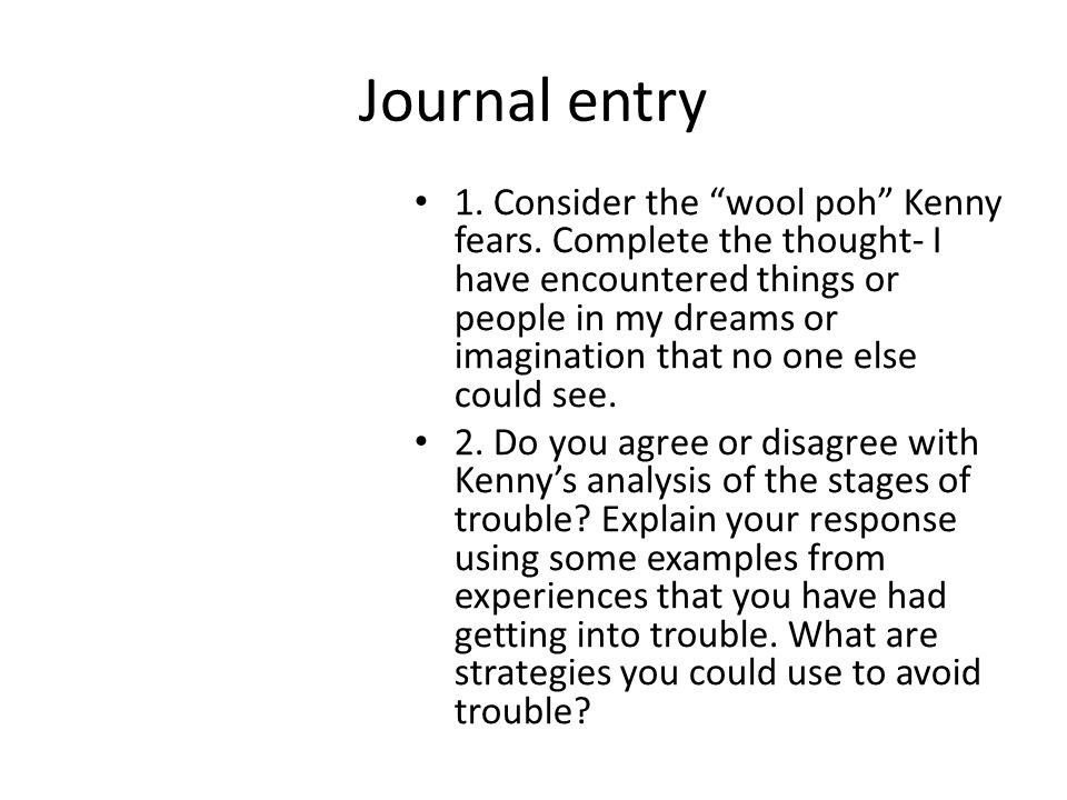 Journal entry 1. Consider the wool poh Kenny fears.
