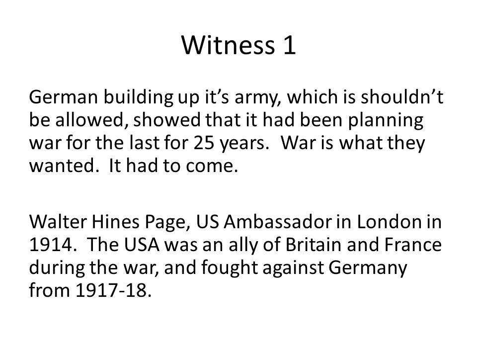 Witness 1 German building up it's army, which is shouldn't be allowed, showed that it had been planning war for the last for 25 years.