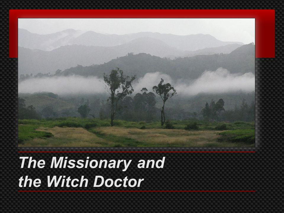 The Missionary and the Witch Doctor