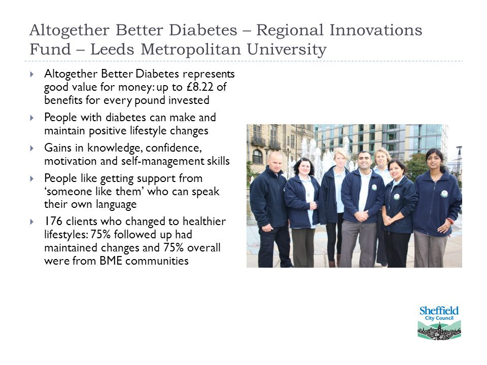 Altogether Better Diabetes – Regional Innovations Fund – Leeds Metropolitan University  Altogether Better Diabetes represents good value for money: u