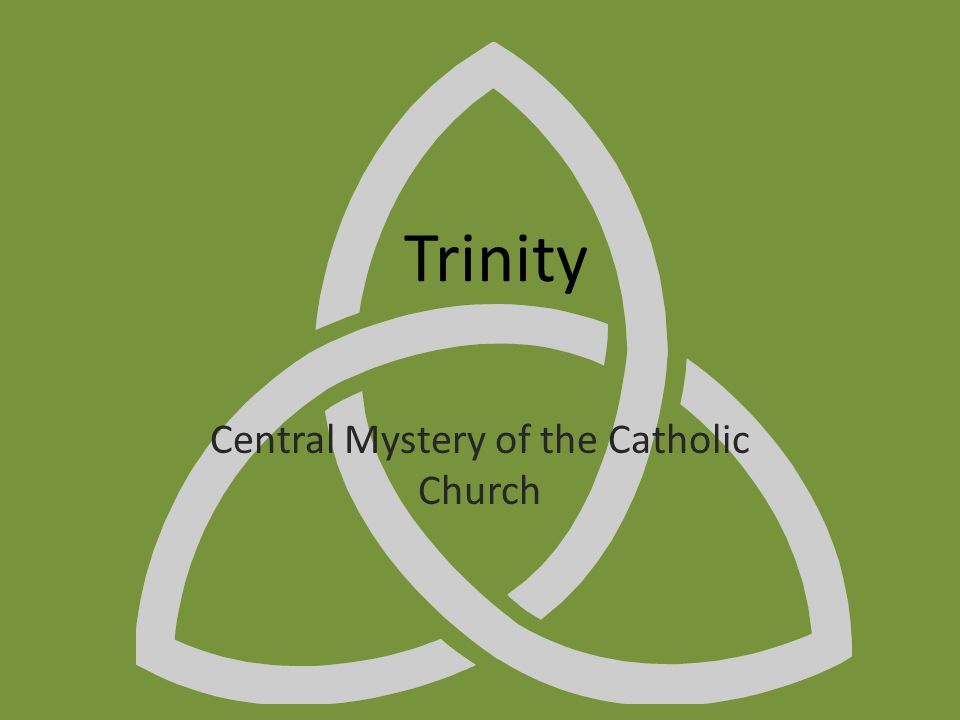 Trinity Central Mystery of the Catholic Church