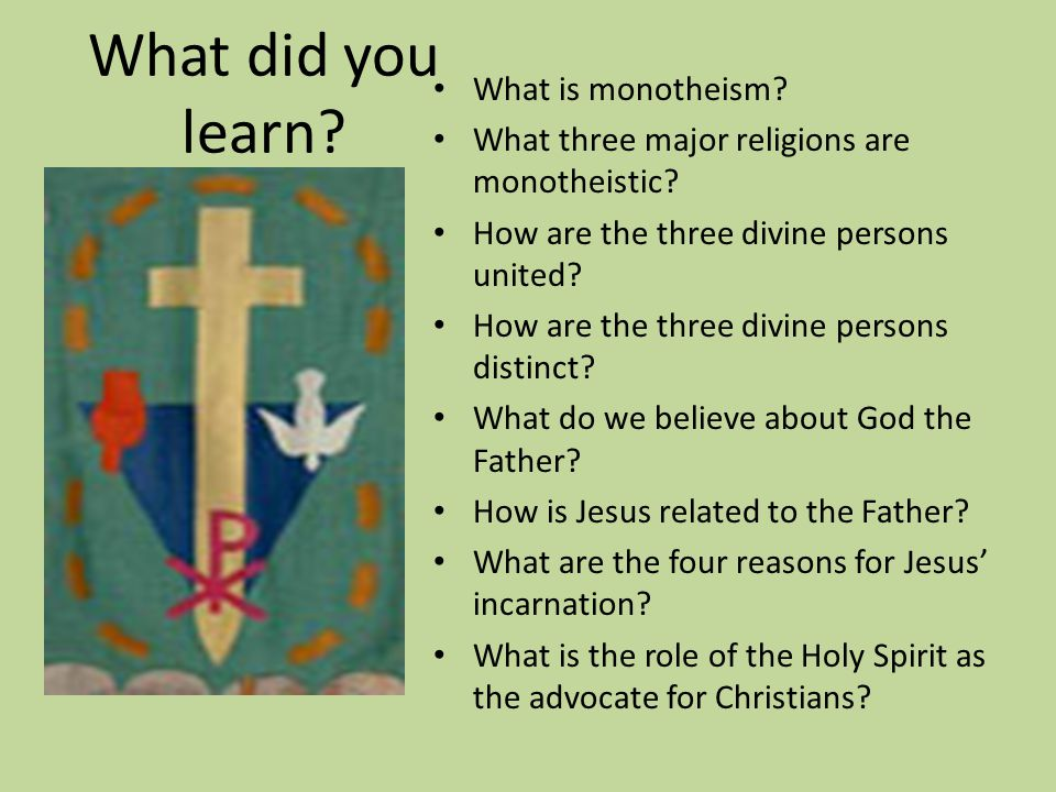 What did you learn. What is monotheism. What three major religions are monotheistic.